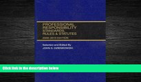 read here  Professional Responsibility, Standards, Rules   Statutes: 2009-2010 Edition