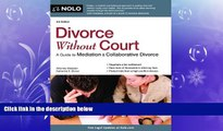 complete  Divorce Without Court: A Guide to Mediation   Collaborative Divorce