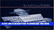 [PDF] Jean-Pierre Melville: An American in Paris Full Collection