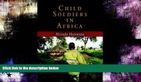 FULL ONLINE  Child Soldiers in Africa