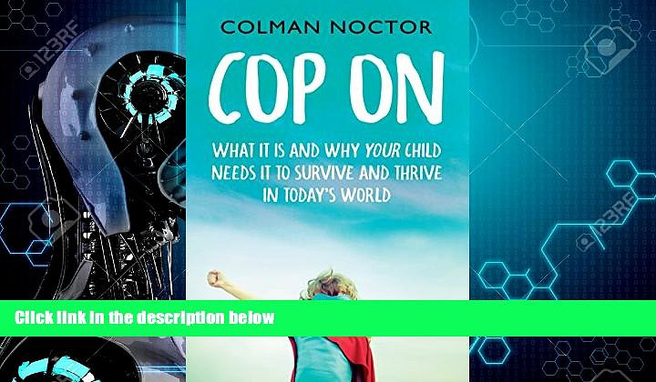 Enjoyed Read Cop On: What It Is and Why Your Child Needs It: How To Raise Your Child to Survive