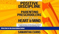 Enjoyed Read Positive Discipline For Parenting Preschoolers With Your Heart and Mind: A Parenting