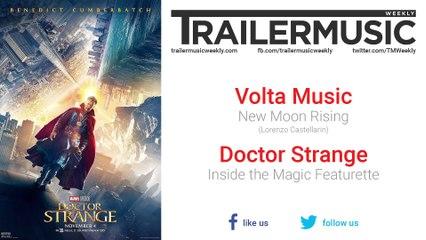 Doctor Strange - Inside the Magic Featurette Exclusive Music (Volta Music - New Moon Rising)