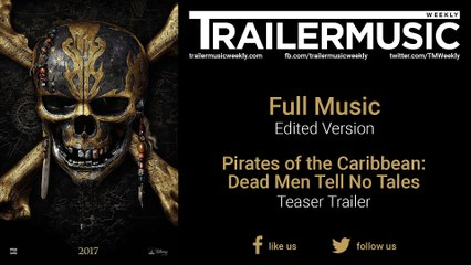 Pirates of the Caribbean: Dead Men Tell No Tales - Teaser Trailer Exclusive Music