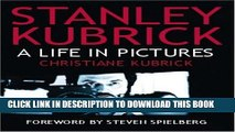 [PDF] Stanley Kubrick: A Life in Pictures Full Online