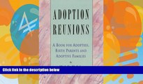 Books to Read  Adoption Reunions: A Book for Adoptees, Birth Parents and Adoptive Families  Full