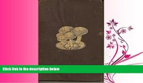 For you MUSHROOMS: How to Grow Them. A Practical Treatise on Mushroom Culture for Profit and