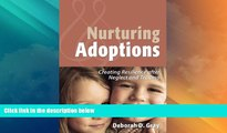 Big Deals  Nurturing Adoptions: Creating Resilience after Neglect and Trauma  Best Seller Books