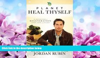 Choose Book Planet Heal Thyself: The Revolution of Regeneration in Body, Mind, and Planet