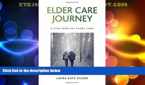 Big Deals  Elder Care Journey: A View from the Front Lines (Suny Series in New Political Science)