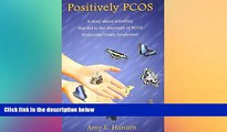 Must Have  Positively PCOS: A story about infertility that led to the discovery of PCOS  Premium