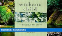 READ FULL  Without Child: Challenging the Stigma of Childlessness  READ Ebook Full Ebook