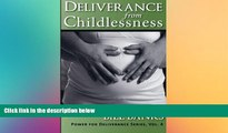 Must Have  Deliverance from Childlessness (Power for Deliverance)  READ Ebook Full Ebook