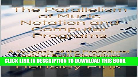 [New] The Parallelism of Music Notation and Computer Programs: A Synopsis of the Procedural Logic