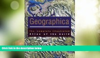 Big Deals  Geographica: The Complete illustrated Atlas of the World  Free Full Read Most Wanted