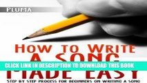 [New] How To Write a Song Made Easy: Step by Step Process for Beginners to Writing a Song