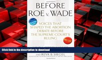 EBOOK ONLINE Before Roe v. Wade: Voices that Shaped the Abortion Debate Before the Supreme Court s