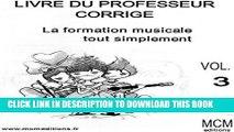 [PDF] Livre du Professeur Corrigé La Formation Musicale Tout Simplement Vol 3: musique classique