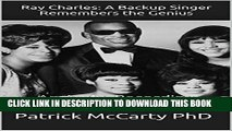 [PDF] Ray Charles: A Backup Singer Remembers the Genius: An Audio Recording (ICG Genius Book 52)