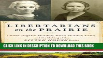 [PDF] Libertarians on the Prairie: Laura Ingalls Wilder, Rose Wilder Lane, and the Making of the