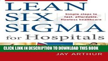 [PDF] Lean Six Sigma for Hospitals: Simple Steps to Fast, Affordable, and Flawless Healthcare Full