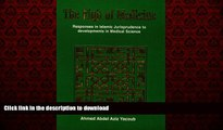 FAVORIT BOOK The Fiqh of Medicine: Responses in Islamic Jurisprudence to Development in Medical