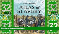 Big Deals  Atlas of Slavery  Free Full Read Most Wanted