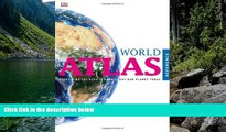 Big Deals  Reference World Atlas (Dk Reference World Atlas)  Free Full Read Most Wanted
