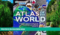 Big Deals  Atlas Of My World (Discovery Kids)  Free Full Read Most Wanted