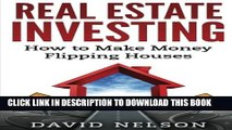 New Book Real Estate Investing: How to Make money Flipping Houses (Real Estate, Real Estate