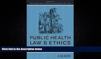 different   Public Health Law and Ethics: A Reader (California/Milbank Books on Health and the
