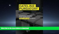 EBOOK ONLINE Dateline Purgatory: Examining the Case that Sentenced Darlie Routier to Death READ