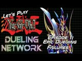Let's Play The Dueling Network - Episode 1: Epic Dueling Failures - With KiCt27 & The DragonProject