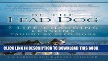 [PDF] Be the Lead Dog - 7 Life-Changing Lessons Taught By Sled Dogs Full Collection