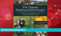 Online eBook The Organic Medicinal Herb Farmer: The Ultimate Guide to Producing High-Quality Herbs