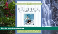 READ NOW  The Infertility Companion: Hope and Help for Couples Facing Infertility (Christian