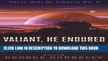 Collection Book Valiant, He Endured: 17 Sci-Fi Myths of Insolent Grit (There Will Be Liberty)
