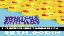 [PDF] Whatcha Gonna Do with That Duck?: And Other Provocations, 2006-2012 Full Online