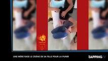 Une mère rase le crâne de sa fille pour la punir, la vidéo buzz