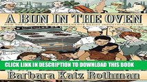 [PDF] A Bun in the Oven: How the Food and Birth Movements Resist Industrialization Popular Online