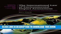 [New] The International Law of Environmental Impact Assessment: Process, Substance and Integration