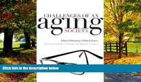 Books to Read  Challenges of an Aging Society: Ethical Dilemmas, Political Issues (Gerontology)