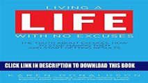 Collection Book How To Live A Life With No Excuses: The Truth About Excuses, How To Stop Making