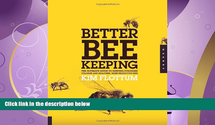 Enjoyed Read Better Beekeeping: The Ultimate Guide to Keeping Stronger Colonies and Healthier,