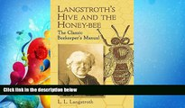 Enjoyed Read Langstroth s Hive and the Honey-Bee: The Classic Beekeeper s Manual