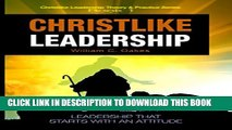 [PDF] Christlike Leadership: Leadership that Starts with an Attitude (Christlike Leadership Theory