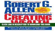 Collection Book Creating Wealth: Retire in Ten Years Using Allen s Seven Principles