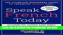 [PDF] FRENCH: SPEAK FRENCH TODAY(WITH 500 FLASHCARDS AND AUDIO) (LEARN FRENCH) Full Online