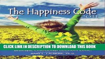 Collection Book The Happiness Code - The Amazing New Science of Creating Our Ultimate Emotional