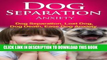 New Book Dog Separation Anxiety - Dog Separation, Lost Dog, Dog Death, Ease Dog Anxiety (dog